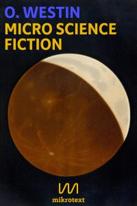 "Cover of ""Micro Science Fiction"" by O. Westin"